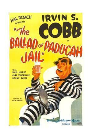 THE BALLAD OF PADUCAH JAIL, Irvin S. Cobb, 1934.
