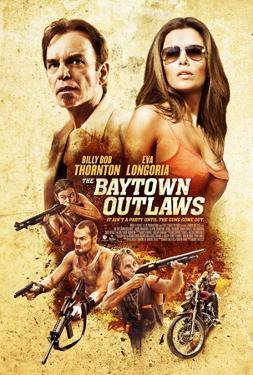 The Baytown Outlaws (Billy Bob Thornton, Eva Longoria) Movie Poster