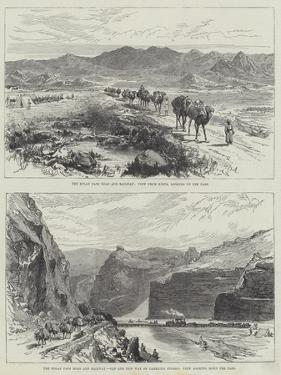 The Bolan Pass Road and Railway