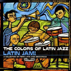 The Colors of Latin Jazz: Latin Jam!