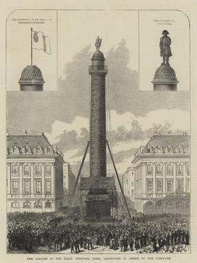 The Column in the Place Vendome, Paris, Destroyed by Order of the Commune