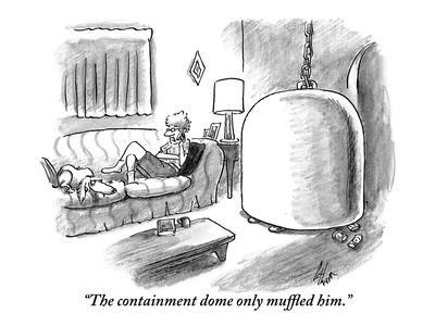https://imgc.allpostersimages.com/img/posters/the-containment-dome-only-muffled-him-new-yorker-cartoon_u-L-PGT7CU0.jpg?artPerspective=n