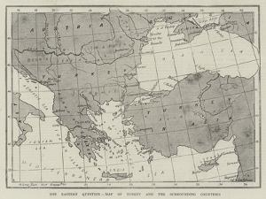 The Eastern Question, Map of Turkey and the Surrounding Countries