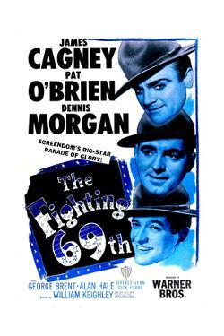 THE FIGHTING 69TH, US poster, from top: James Cagney, Pat O'Brien, George Brent, 1940