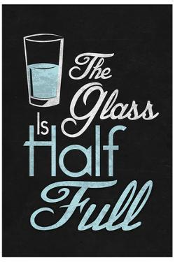 The Glass Is Half Full Plastic Sign