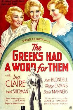THE GREEKS HAD A WORD FOR THEM, from left: Ina Claire, Joan Blondell, Madge Evans, 1932