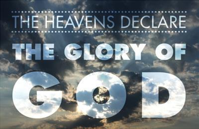 The Heavens DeclareThe Glory Of God
