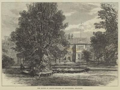 The House of Prince Milosh, at Topchidere, Belgrade