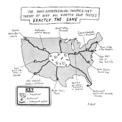 https://imgc.allpostersimages.com/img/posters/the-huge-underground-trapped-vat-theory-of-why-all-wonton-soup-tastes-exac-new-yorker-cartoon_u-L-PGT7AV0.jpg?artPerspective=n