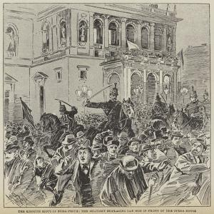 The Kossuth Riots in Buda-Pesth, the Military Dispersing the Mob in Front of the Opera House