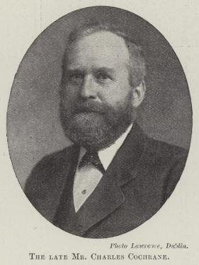 The Late Mr Charles Cochrane