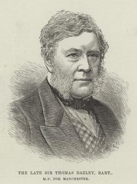 The Late Sir Thomas Bazley, Baronet, Mp for Manchester