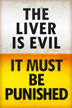The Liver is Evil It Must Be Punished Poster