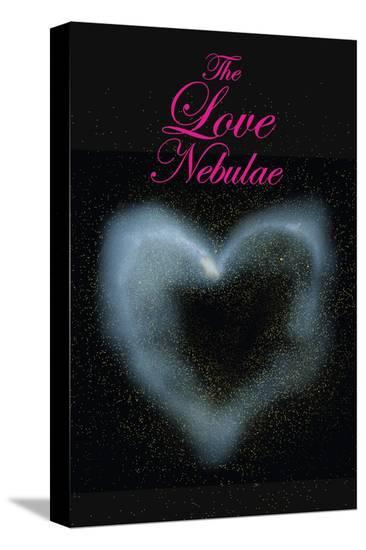 The Love Nebulae--Stretched Canvas Print