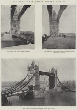 The New Tower Bridge, Opened 30 June