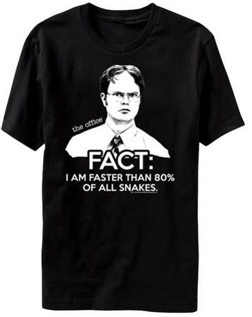 The Office - Dwight Schrute Fact I Am Faster Than 80% Of All Snakes