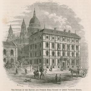 The Offices of the British and Foreign Bible Society in Queen Victoria Street, London