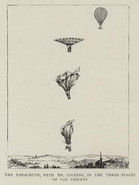 The Parachute, with Mr Cocking, in the Three Stages of the Descent