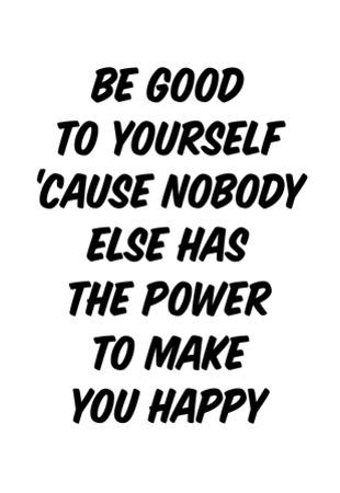 The Power To Be Good To Yourself