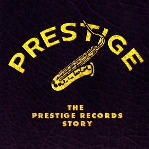 The Prestige Records Story