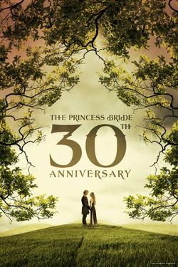 The Princess Bride 30th Anniversary