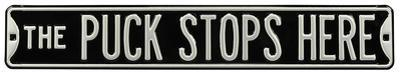 The Puck Stops Here Steel Street Sign - Black/Silver