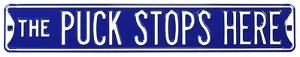 The Puck Stops Here Steel Street Sign - Blue/White