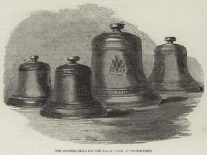 The Quarter-Bells for the Great Clock at Westminster