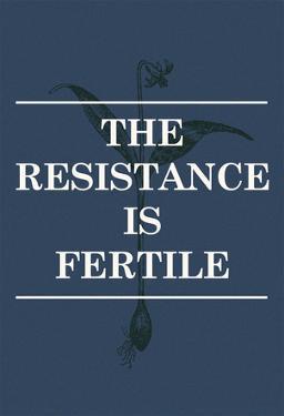 The Resistance Is Fertile