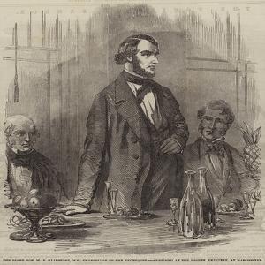The Right Honourable W E Gladstone, Mp, Chancellor of the Exchequer