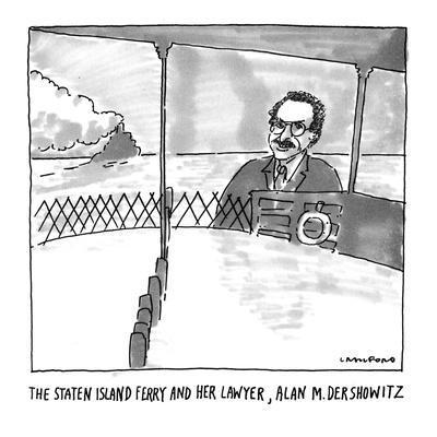 https://imgc.allpostersimages.com/img/posters/the-staten-island-ferry-and-her-lawyer-alan-m-dershowitz-new-yorker-cartoon_u-L-PGT7G50.jpg?artPerspective=n