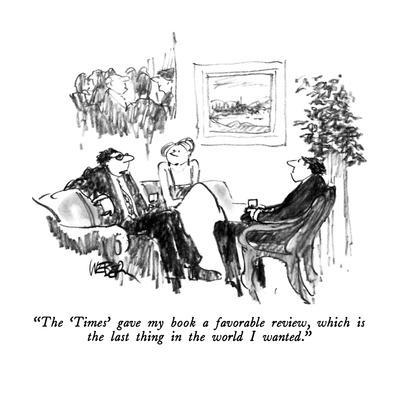 https://imgc.allpostersimages.com/img/posters/the-times-gave-my-book-a-favorable-review-which-is-the-last-thing-in-t-new-yorker-cartoon_u-L-PGT8KX0.jpg?artPerspective=n