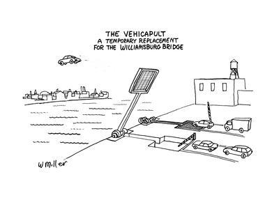 https://imgc.allpostersimages.com/img/posters/the-vehicapult-a-temporary-replacement-for-the-williamsburg-bridge-new-yorker-cartoon_u-L-PGR2LB0.jpg?artPerspective=n