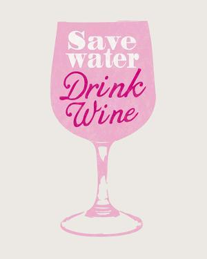 Save Water Drink Wine by The Vintage Collection