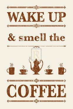 Wake Up And Smell The Coffee by The Vintage Collection