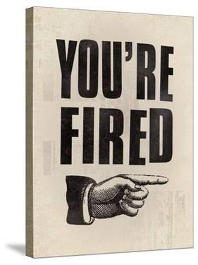 You're Fired by The Vintage Collection