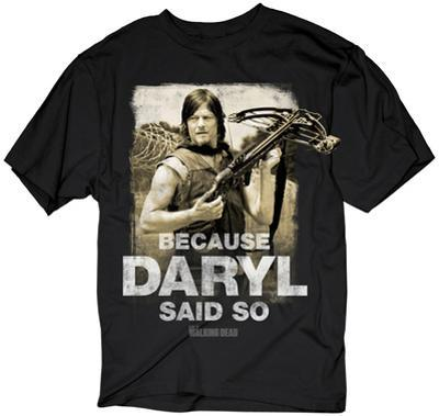 The Walking Dead- Because Daryl Said So