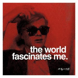 The world fascinates me