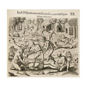 Because the Spanish Thirst for Gold, the Indians Pour Liquid Gold into Them by Theodor de Bry