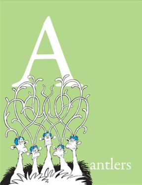 A is for Antlers (green) by Theodor (Dr. Seuss) Geisel