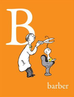 B is for Barber (orange) by Theodor (Dr. Seuss) Geisel