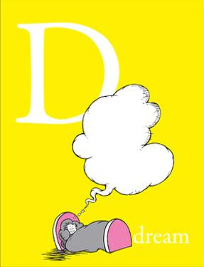D is for Dream (yellow) by Theodor (Dr. Seuss) Geisel
