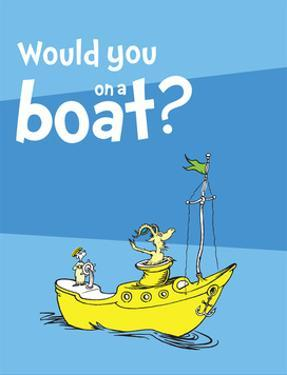 Green Eggs Would You Collection I - Would You on a Boat? (blue) by Theodor (Dr. Seuss) Geisel