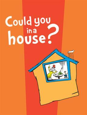 Green Eggs Would You Collection IV - Could You in a House? (orange) by Theodor (Dr. Seuss) Geisel