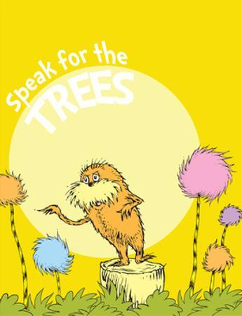 The Lorax: Speak for the Trees (on yellow) by Theodor (Dr. Seuss) Geisel