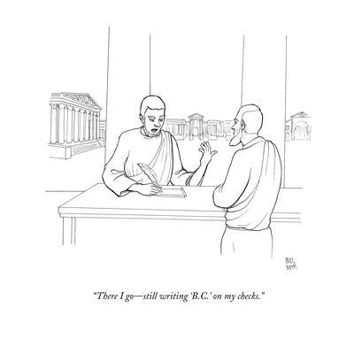 https://imgc.allpostersimages.com/img/posters/there-i-go-still-writing-b-c-on-my-checks-new-yorker-cartoon_u-L-PGR1F20.jpg?artPerspective=n