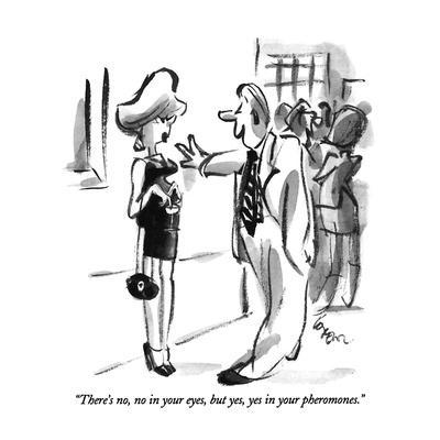 https://imgc.allpostersimages.com/img/posters/there-s-no-no-in-your-eyes-but-yes-yes-in-your-pheromones-new-yorker-cartoon_u-L-PGT7IJ0.jpg?artPerspective=n