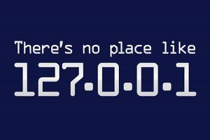 Theres No Place Like 127.0.0.1 Localhost Computer