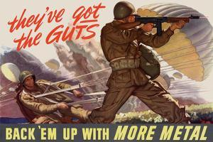 They've Got the Guts, Back Em Up with More Metal - WWII War Propaganda