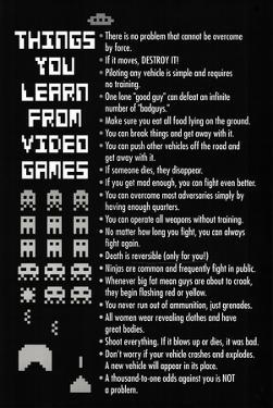 Things You Learn from Video Games Poster Print